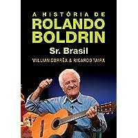A História de Rolando Boldrin. Sr. Brasil