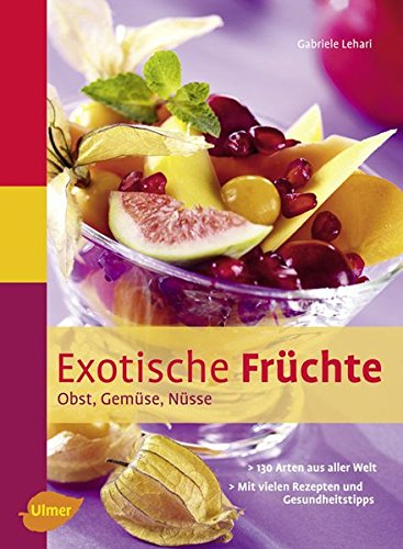 Exotische Früchte: Obst, Gemüse, Nüsse