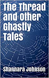 The Thread and Other Ghastly Tales