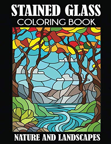 Stained Glass Coloring Book: Nature and Landscapes]()