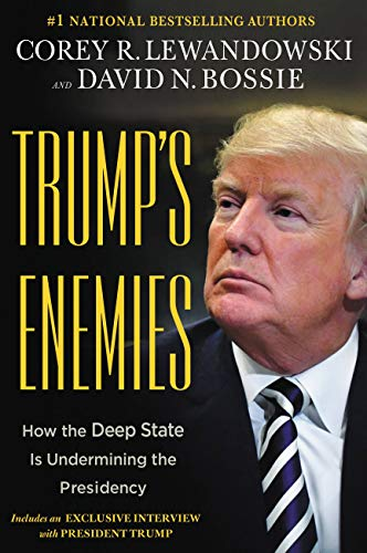 Trump's Enemies: How the Deep State Is Undermining the Presidency (A List Of Presidents And Their Accomplishments)