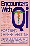 Encounters with Qi, David S. Eisenberg and Thomas L. Wright, 014009427X