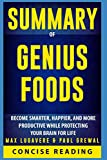 img - for Summary of Genius Foods: Become Smarter, Happier, and More Productive While Protecting Your Brain for Life By Max Lugavere & Paul Grewal book / textbook / text book
