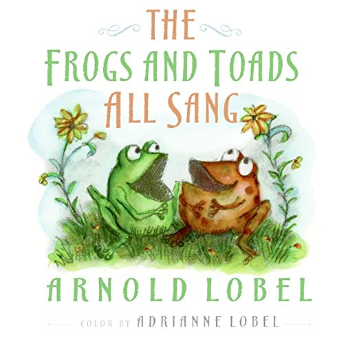 The Frogs and Toads All Sang: Arnold Lobel, Adrianne Lobel ...