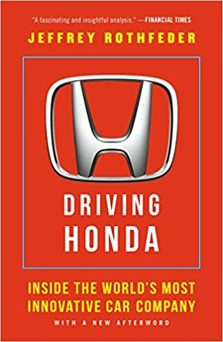 Amazon Driving Honda Inside The Worlds Most Innovative Car Company 9781591847977 Jeffrey Rothfeder Books
