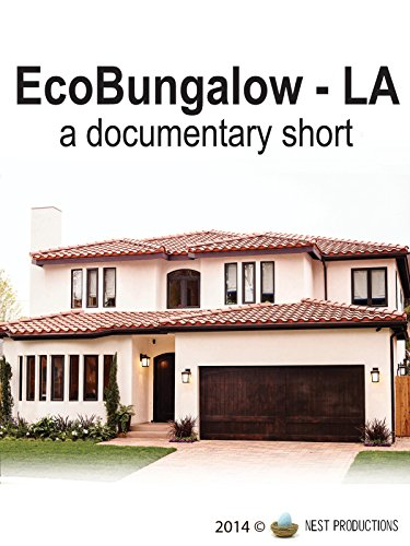 (EcoBungalow-LA: a documentary short)