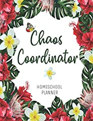 Chaos Coordinator Homeschool Planner: Tropical Floral Weekly Monthly Academic Lesson Plan Book Multiple Kids (