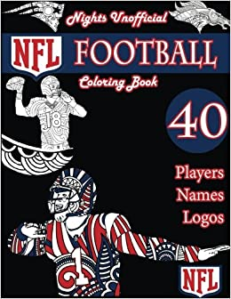 nfl american football coloring book unofficial night edition 40 pictures of best players tom brady gronk peyton manning and others using leaves - Football Coloring Book