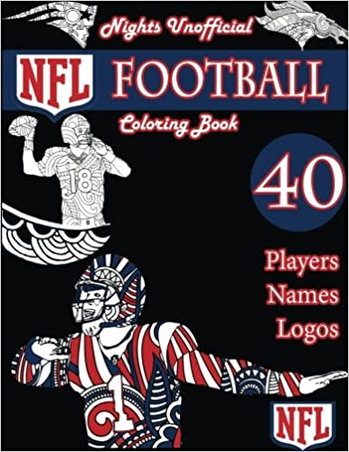 NFL American Football Coloring Book Unofficial Night Edition 40 Pictures Of Best Players Tom Brady Gronk Peyton Manning And Others Using Leaves
