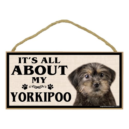Imagine This Wood Breed Sign, It's All About My Yorkie Poo (Poo Yorkie Dog)