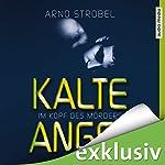 Kalte Angst (Im Kopf des Mörders 2) | Arno Strobel