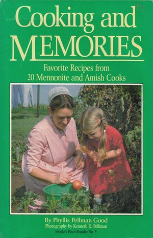 Cooking & Memories : Favorite Recipes from 20 Mennonite and Amish Cooks (Place Peoples Booklet)