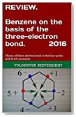 REVIEW.  Benzene on the basis of the three-electron bond. 2016: Theory of three-electron bond in the four works with brief comments.