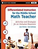 Differentiated Instruction for the Middle School Math Teacher: Activities and Strategies for an Inclusive Classroom