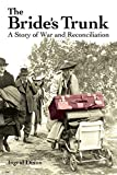 Book cover image for The Bride's Trunk: A Story of War and Reconciliation