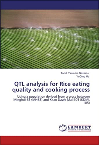 Book QTL analysis for Rice eating quality and cooking process: Using a population derived from a cross between Minghui 63 (MH63) and Kkao Dawk Mali105 (KDML 105)