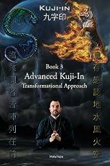 Kuji-In 3: Advanced Kuji-In: Transformational Approach (Volume 3) Paperback