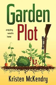 Garden Plot by [McKendry, Kristen]