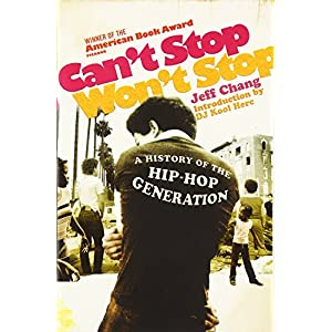 Can't Stop Won't Stop: A History of the Hip-Hop Generation 5