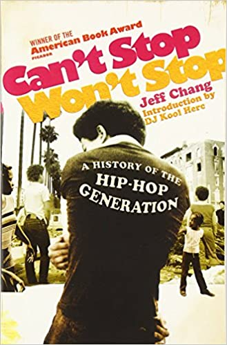cant stop wont stop a history of the hip hop generation
