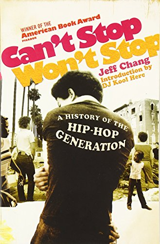 CANT STOP WONT STOP : HISTORY OF THE HIP HOP GENERATION
