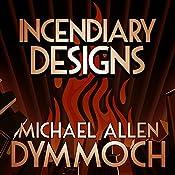 Incendiary Designs | Michael Allan Dymmoch