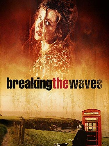 Breaking The Waves Film