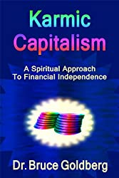 Karmic Capitalism: A Spiritual Approach to Financial Independence