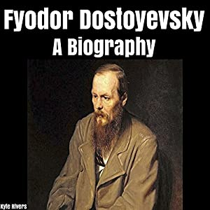Fyodor Dostoyevsky: A Biography Audiobook