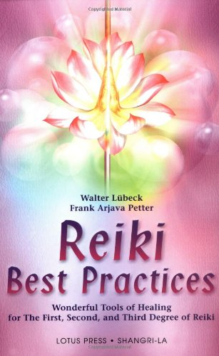 Buy Reiki Best Practices: Wonderful Tools of Healing for the First, Second and Third Degree of Reiki
