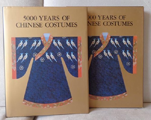Far East Chinese Costumes (5000 Years of Chinese Costumes)