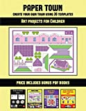Art projects for Children (Paper Town - Create Your Own Town Using 20 Templates): 20 full-color kindergarten cut and paste activity sheets designed to ... 12 printable PDF kindergarten workbooks