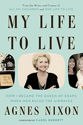 My Life to Live: How I Became the Queen of Soaps When Men Ruled the Airwaves ()