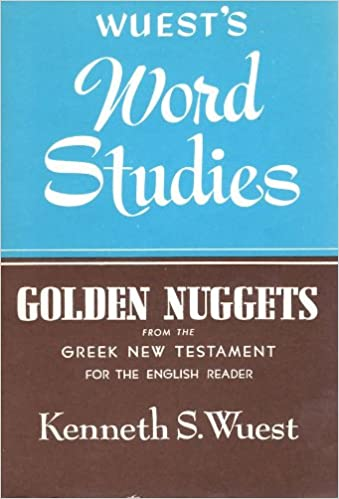 Word Studies: Golden Nuggets from the Greek New Testament