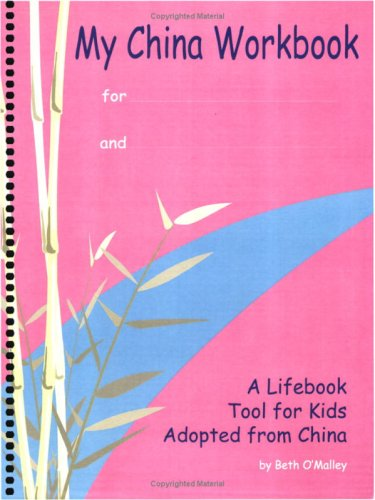 My China Workbook: a lifebook tool for kids adopted from China (English)