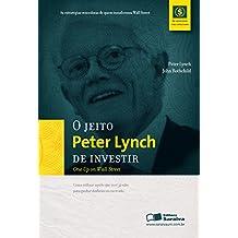O JEITO PETER LYNCH DE INVESTIR - .