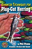 Advanced Techniques for Plug-Cut Herring, Phil Pirone, 1571884939