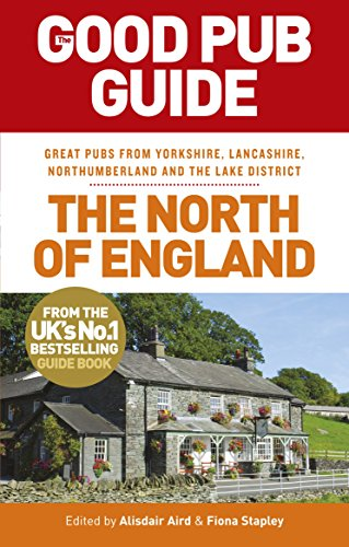 The Good Pub Guide: The North of England by Alisdair Aird, Fiona Stapley