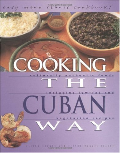 Cooking the Cuban Way: Culturally Authentic Foods, Including Low-Fat and Vegetarian Recipes (Easy Menu Ethnic Cookbooks) pdf epub