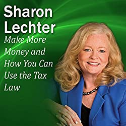 Make More Money and How You Can Use the Tax Law to Your Advantage