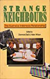 img - for Strange Neighbours: The Australia-Indonesia Relationship book / textbook / text book