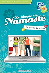 Le blogue de Namasté, tome 3 : Le mystère du t-shirt par Maxime Roussy