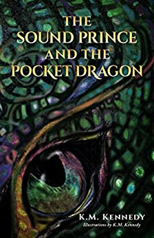 The Sound Prince and the Pocket Dragon (The Sound Prince Series Book 1) by [Kennedy, K.M.]