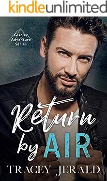 Return by Air (Glacier Adventure Series Book 1)