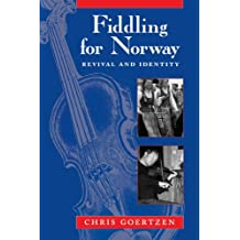 Fiddling for Norway: Revival and Identity