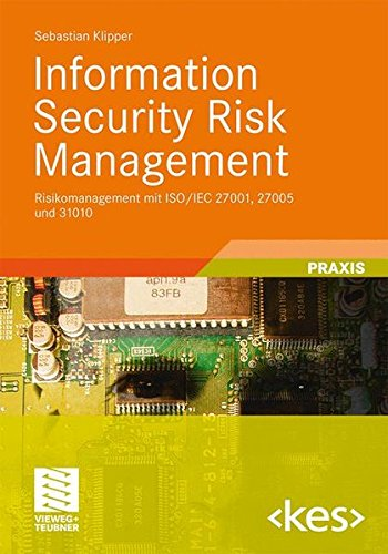 Information Security Risk Management: Risikomanagement mit ISO/IEC 27001, 27005 und 31010 (Edition <kes>) (German Edition)
