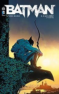 Batman, tome 5 : L'An Zéro, 2ème partie par Scott Snyder