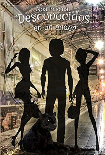 Desconocidos en un andén (Spanish Edition)