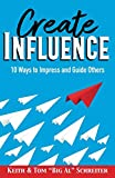 img - for Create Influence: 10 Ways to Impress and Guide Others book / textbook / text book