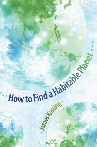 How to Find a Habitable Planet (Science Essentials) by James Kasting (2010-01-17)